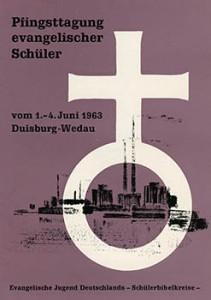 Evangelische jugend Deutschlands - Schülerbibelkreise Pfingsttagung evangelischer Schüler 1.-4. Juni 1963 Duisburg-Wedau