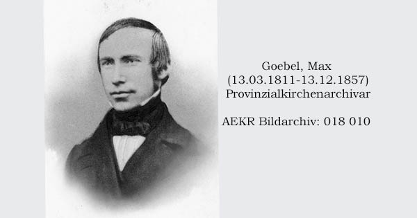 Provinzialkirchenarchivar Max Goebel