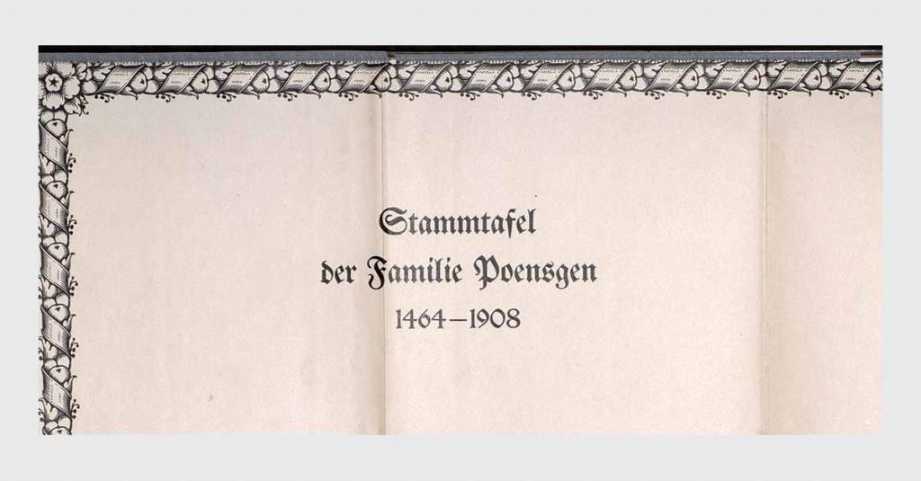 """aus Publikation """"Die Geschichte der Familie Poensgen"""" Teil 2, Bearb. Pfarrer E. Poensgeb, Düsseldorf 1908; Bestand Universitätsbibliothek Heidelberg B 446-288;"""