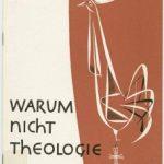 Warum nicht Theologie?