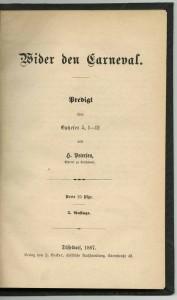 Predigt Wider den Carneval, H. Petersen Pfarrer zu Düsseldorf 1887, 3. Aufl. Verlag H. Becker; aus Bestand: AEKR Düsseldorf - Bibiliothek Sig. GP 3003;
