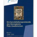 Kirchenvisitationsprotokolle des Herzogtums Pfalz-Zweibrücken